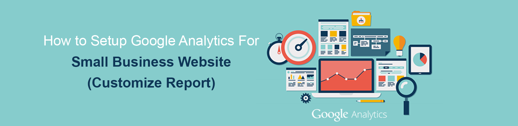How to Create Google analytics Dashboard Report for small business website