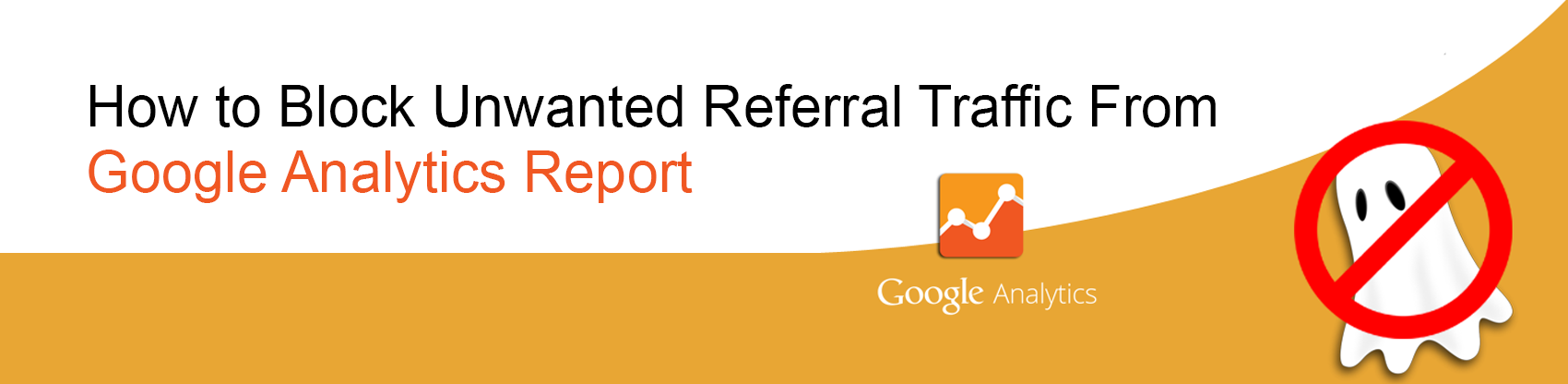 How to Block Unwanted Referral Traffic from Google Analytics report