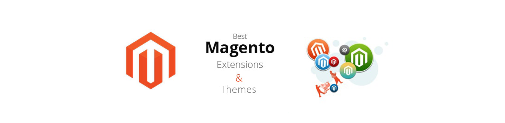 Best Magento Themes and Extensions, Why eStore Needs them?