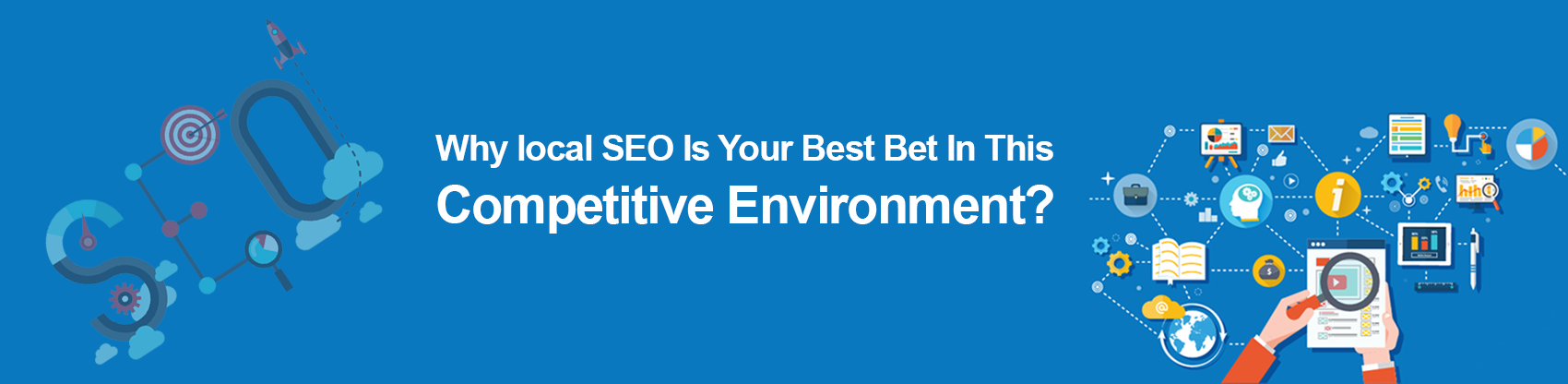 Why local SEO is your best bet in this competitive environment?