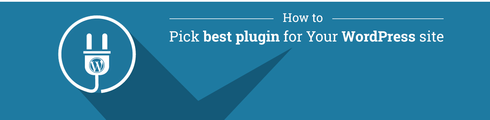 How to pick best plugin for your WordPress site