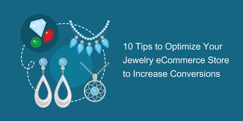 10 Tips to Optimize Your Jewelry eCommerce Store to Increase Conversions
