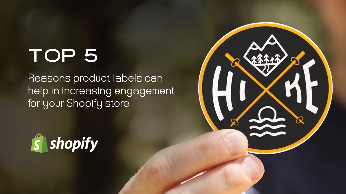Top 5 reasons product labels can help in increasing engagement for your Shopify store